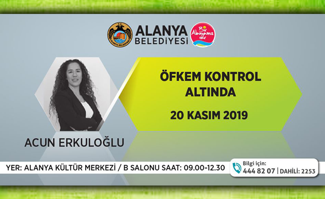"""Alanya Belediyesi'nden """"Öfkem Kontrol Altında"""" semineri"""
