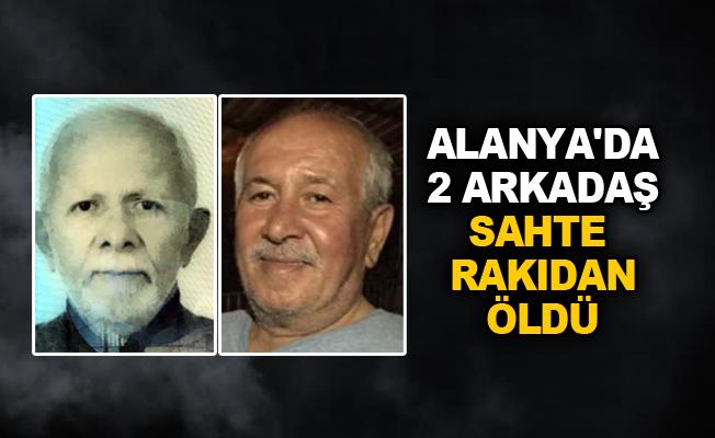 Alanya'da iki arkadaş sahte rakıdan öldü