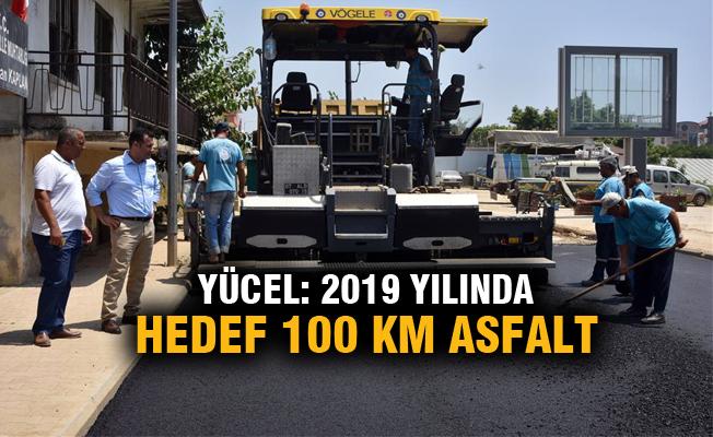 Yücel: 2019 yılında hedef 100 km asfalt