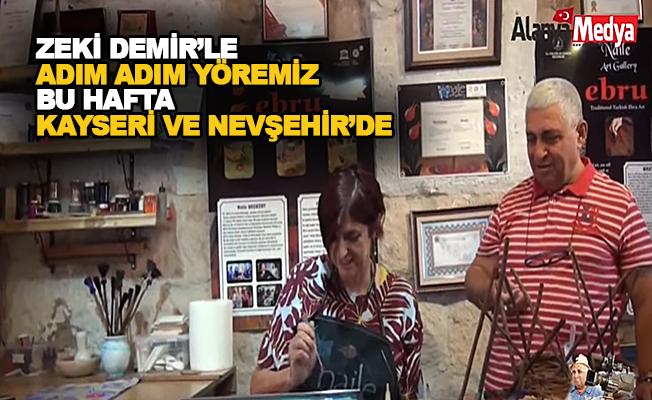 Zeki Demir Kayseri ve Nevşehir'e gitti