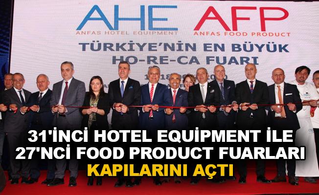 31'inci Hotel Equipment ile 27'nci Food Product Fuarları kapılarını açtı