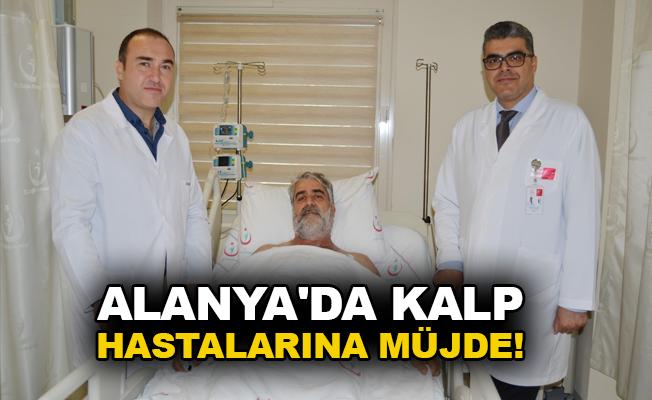 Alanya'da kalp hastalarına müjde!