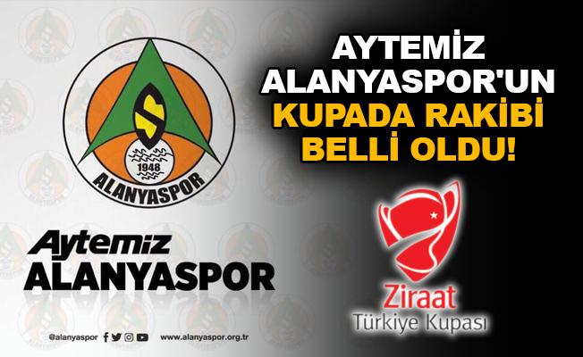 Aytemiz Alanyaspor'un kupada rakibi belli oldu!