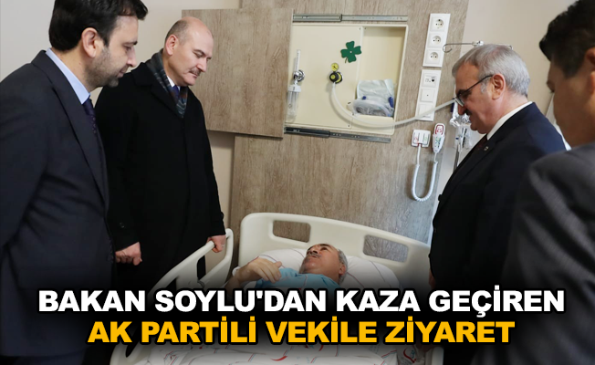 Bakan Soylu'dan kaza geçiren AK Partili vekile ziyaret