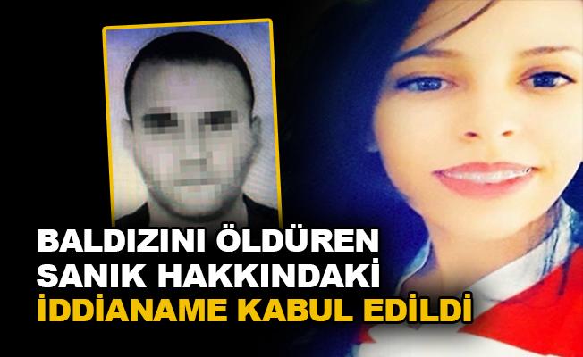 Baldızını öldüren sanık hakkındaki iddianame kabul edildi
