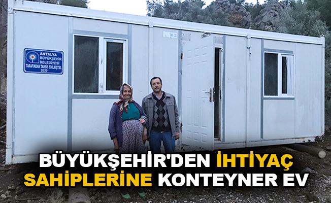 Büyükşehir'den ihtiyaç sahiplere konteyner ev