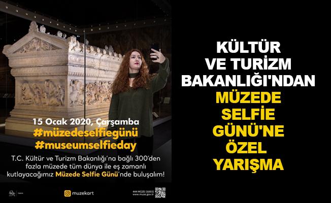 Kültür ve Turizm Bakanlığı'ndan Müzede Selfie Günü'ne özel yarışma