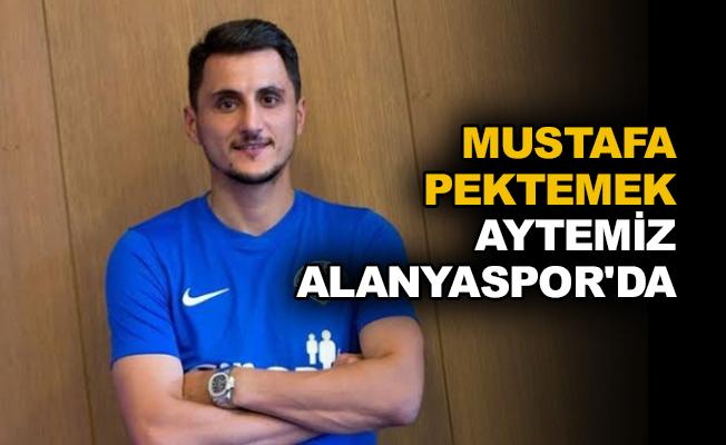 Mustafa Pektemek Aytemiz Alanyaspor'da