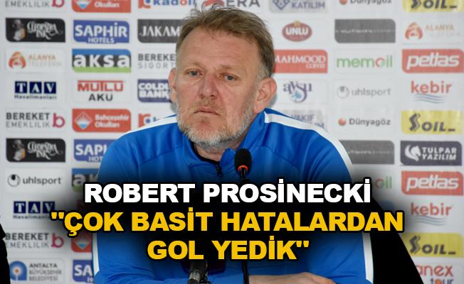 """Robert Prosinecki: """"Çok basit hatalardan gol yedik"""""""