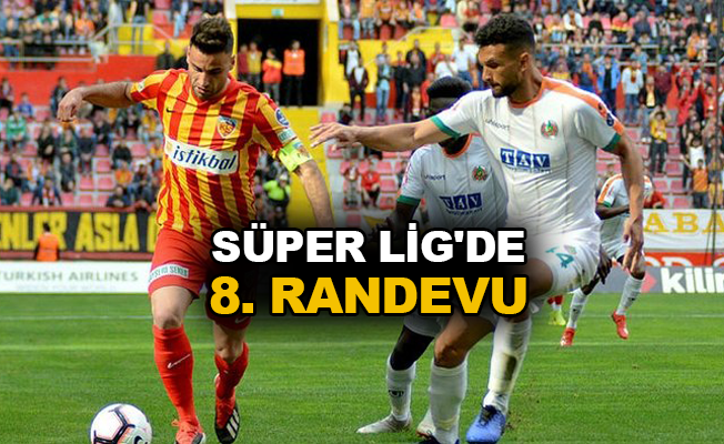 Süper Lig'de 8. randevu