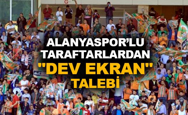 "Alanyaspor'lu taraftarlardan ""Dev Ekran"" talebi"