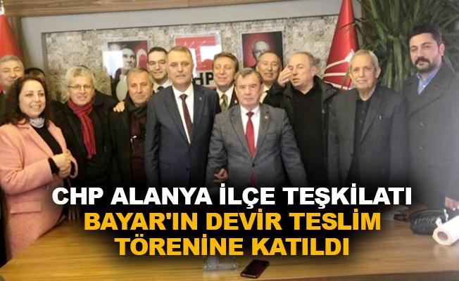 CHP Alanya İlçe Teşkilatı Bayar'ın devir teslim törenine katıldı