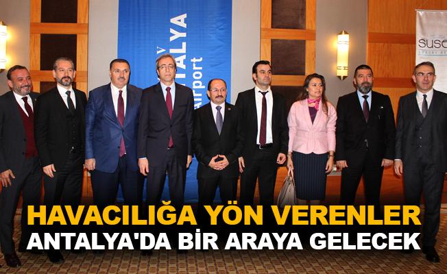 Havacılığa yön verenler Antalya'da bir araya gelecek
