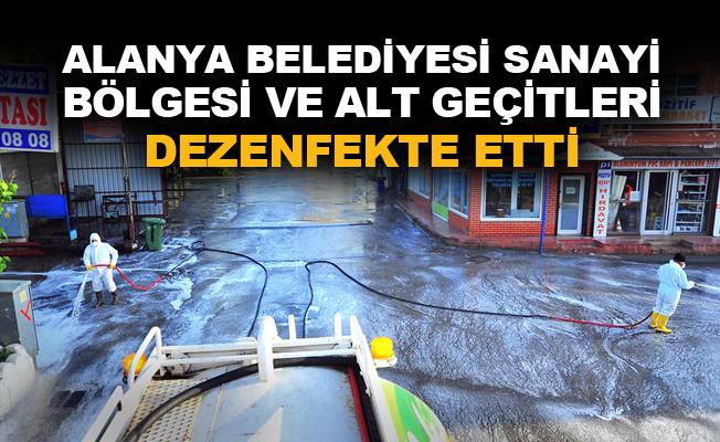 Alanya Belediyesi sanayi bölgesi ve alt geçitleri dezenfekte etti