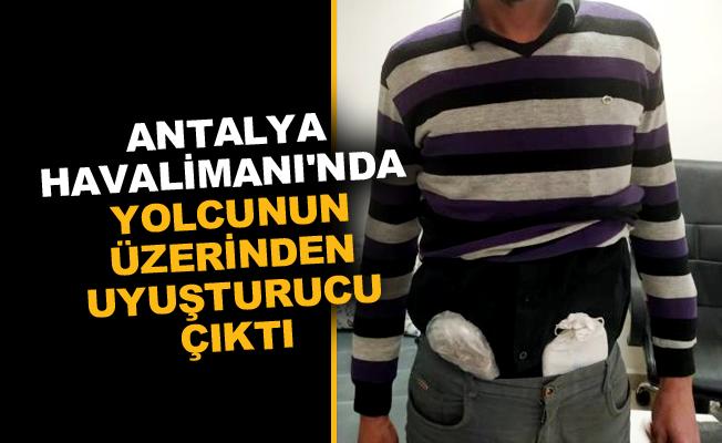 Antalya Havalimanı'nda yolcunun üzerinden uyuşturucu çıktı