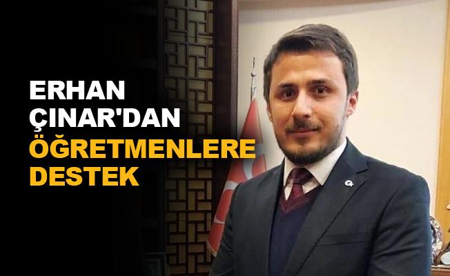 Erhan Çınar'dan öğretmenlere destek