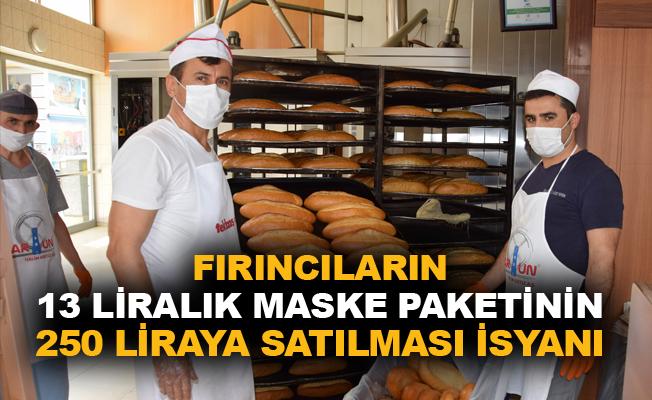 Fırıncıların 13 liralık maske paketinin 250 liraya satılması isyanı