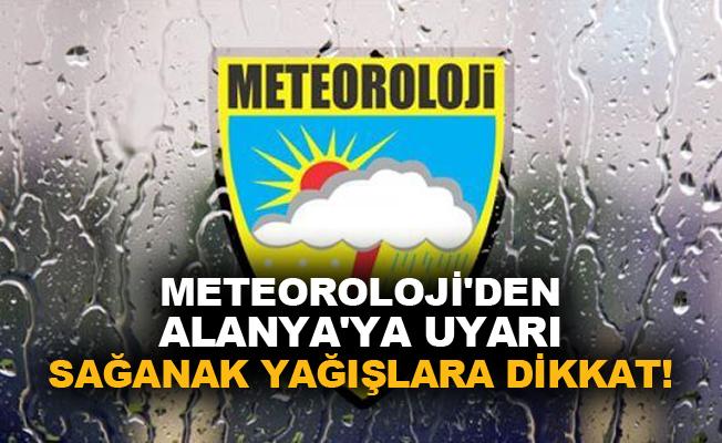 Meteoroloji'den Alanya'ya uyarı: Sağanak yağışlara dikkat!