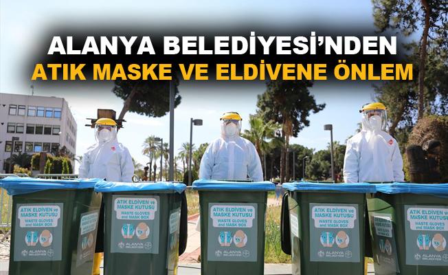 Alanya Belediyesi'nden atık maske ve eldivene önlem