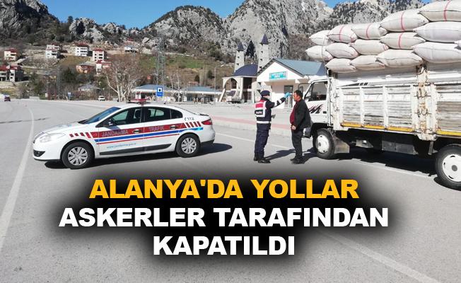 Alanya'da yollar askerler tarafından kapatıldı