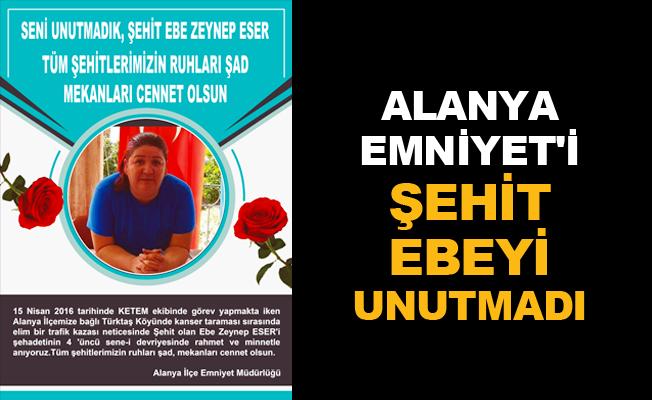 Alanya Emniyet'i şehit ebeyi unutmadı