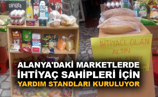 Alanya'daki marketlerde ihtiyaç sahipleri için yardım standları kuruluyor