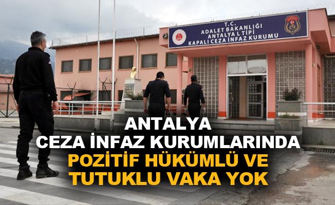 """Antalya Cumhuriyet Başsavcılığı: """"Antalya'da korona virüs testi pozitif çıkan tutuklu ve hükümlü yok"""""""