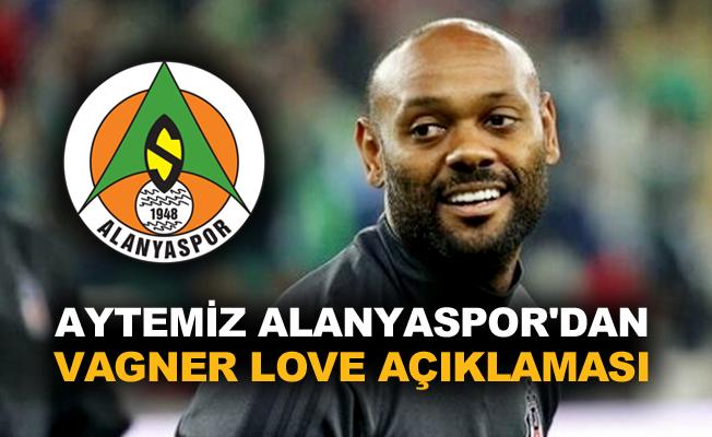 Aytemiz Alanyaspor'dan Vagner Love açıklaması