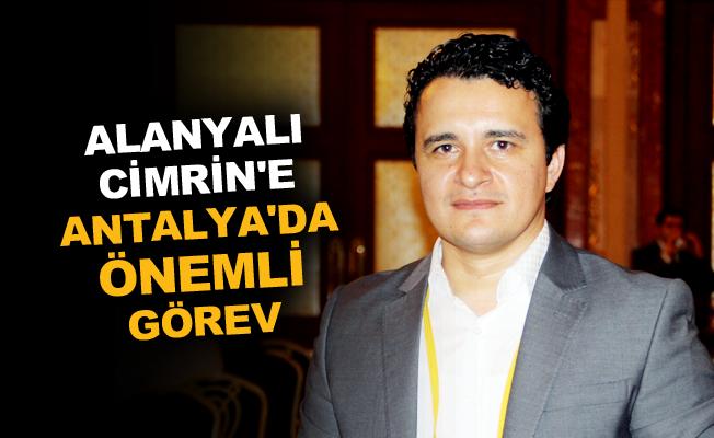 Cimrin'e Antalya'da önemli görev
