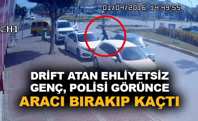 Drift atan ehliyetsiz genç, polisi görünce aracı bırakıp kaçtı