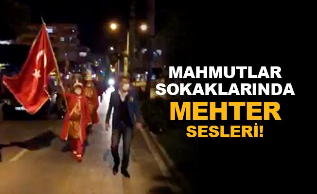 Mahmutlar sokaklarında mehter sesleri!