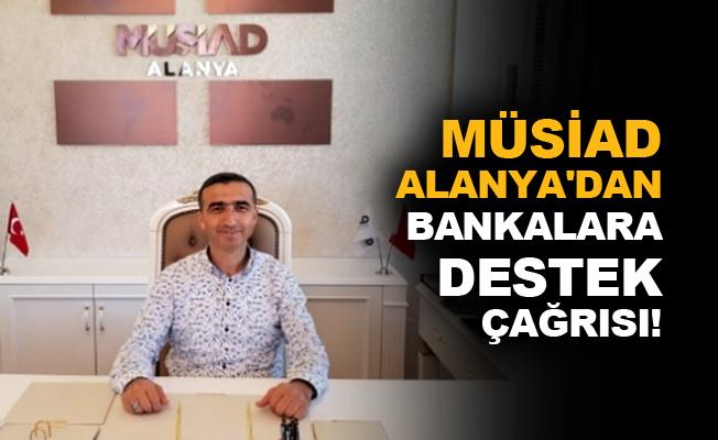 MÜSİAD'dan bankalara destek çağrısı!