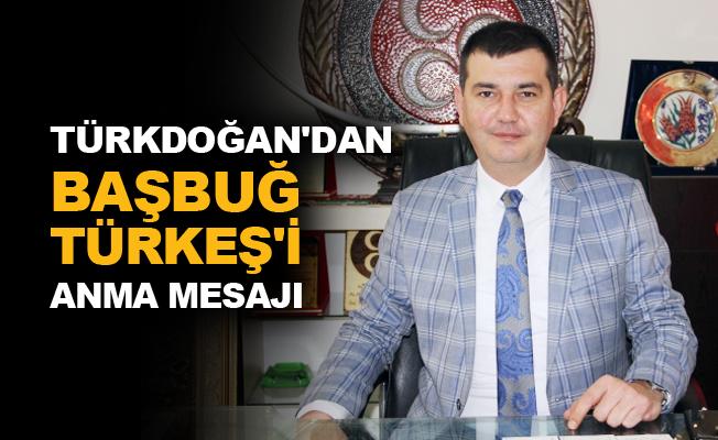 Türkdoğan'dan Başbuğ Türkeş'i anma mesajı