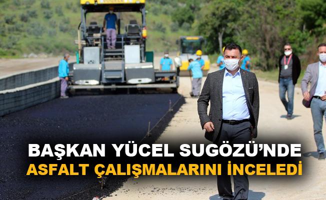 """Yücel: """"2 km'lik asfalt serim işlememiz devam ediyor"""""""