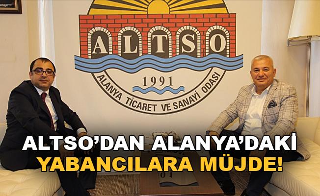 ALTSO'dan Alanya'daki yabancılara müjde