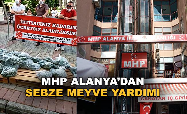 MHP Alanya vatandaşlara sebze meyve yardımı yaptı