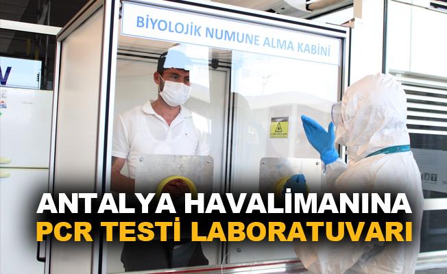 Antalya Havalimanına, yerli ve yabacı turistler için PCR test laboratuvarı açıldı