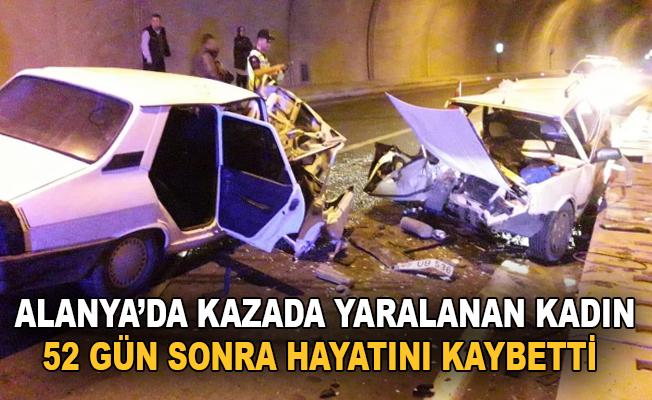 Alanya'da kaza yaralanan kadın 52 gün sonra hayatını kaybetti