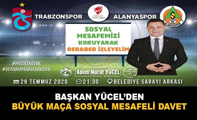 Başkan Yücel'den büyük maça sosyal mesafeli davet