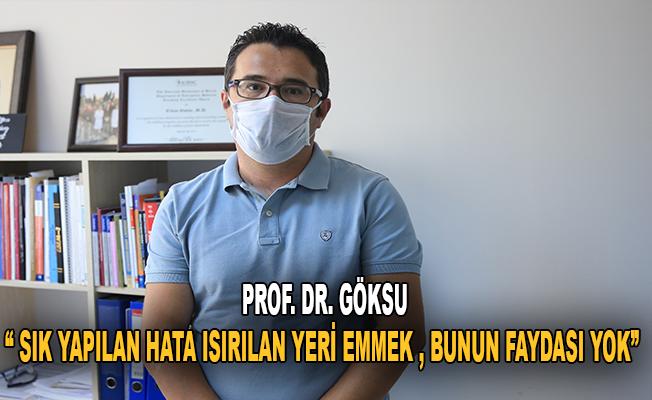 """Prof. Dr. Göksu: """"Sık yapılan hata ısırılan yeri emmek, bunun faydası yok"""""""