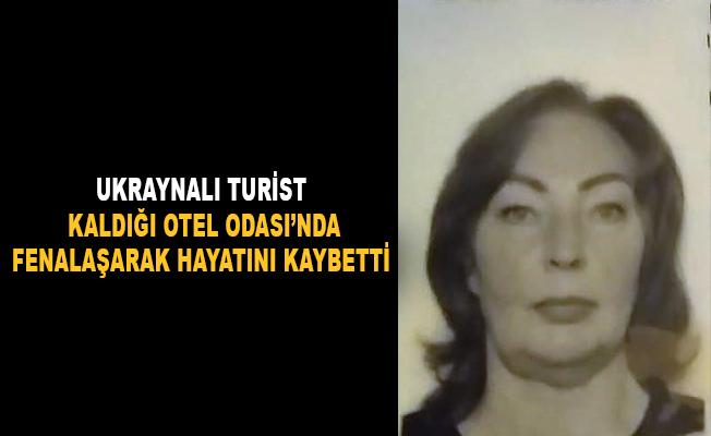 Ukraynalı turist kaldığı otel odasın'da fenalaşarak hayatını kaybetti