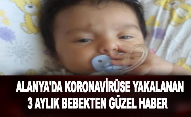 Alanya'da koronavirüse yakalanan 3 aylık bebekten güzel haber