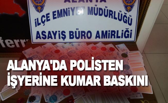 Alanya'da polisten işyerine kumar baskını