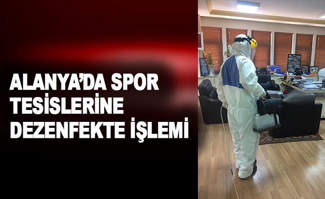 Alanya'da spor tesislerine dezenfekte işlemi