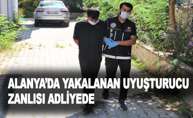Alanya'da yakalanan uyuşturucu zanlısı adliyede