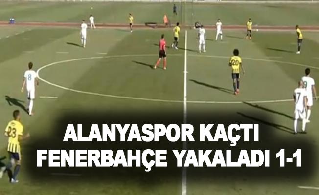 Alanyaspor kaçtı Fenerbahçe yakaladı 1-1