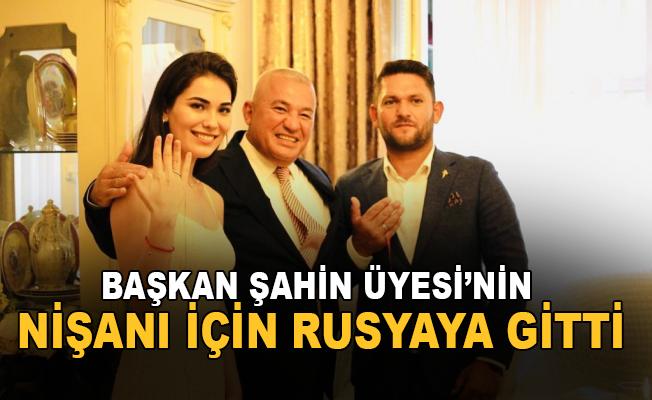 Başkan Şahin, üyesinin nişanı için Rusya'ya gitti