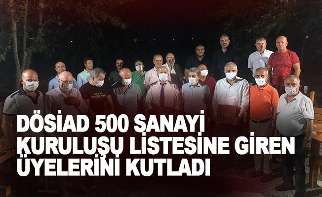 DÖSİAD, 500 sanayi kuruluşu listesine giren üyelerini kutladı