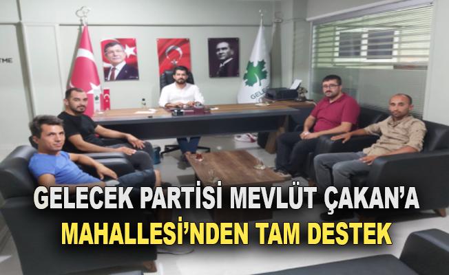 Gelecek partisi Mevlüt Çakan'a mahallesinden tam destek