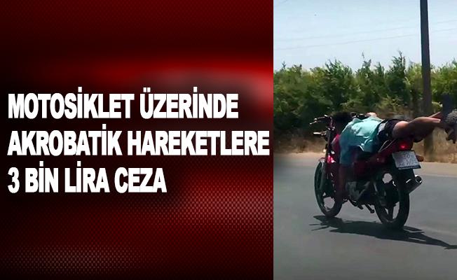 Motosiklet üzerinde akrobatik hareketlere 3 bin lira ceza